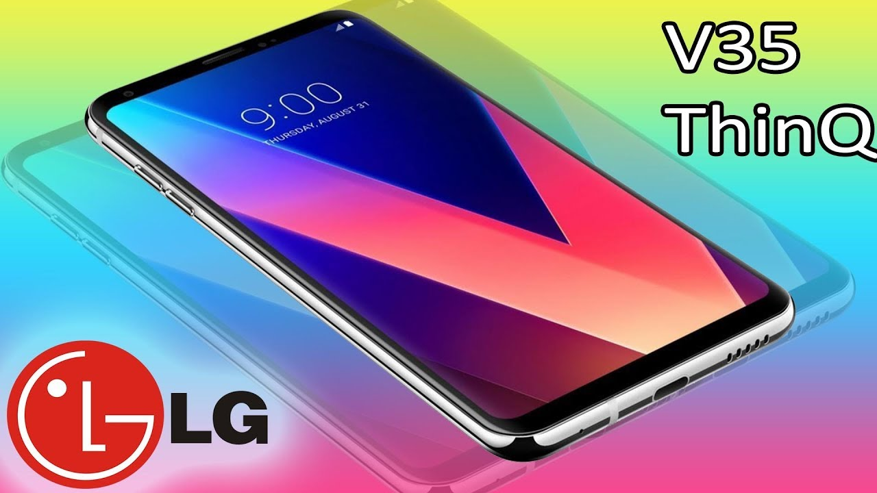 LG V35 ThinQ leaks out Rumors: Release Date, Specs, Luanch 2018!!