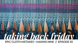 Epic Cloth Mistakes + Making Nine: Project Planning for 2020 // Episode 92 // Taking Back Friday