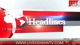 Headlines @ 02 PM : 28 May 2018 | HEADLINES LIVE ODISHA