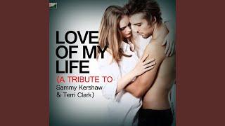 Love of My Life (A Tribute to Sammy Kershaw & Terri Clark)