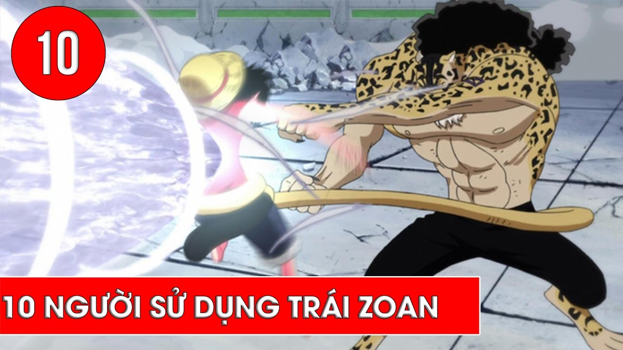 Top 10 người sử dụng trái ác quỷ hệ Zoan mạnh nhất trong One Piece