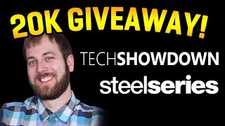 Tech Showdown 20K Giveaway! - Sponsored By Steelseries!