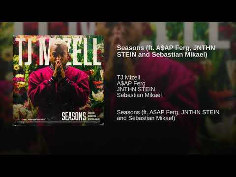 TJMizell - Seasons (ft. A$AP Ferg, JNTHN STEIN and Sebastian Mikael) (AUDIO)