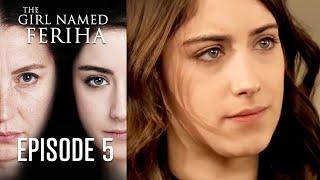 The Girl Named Feriha - Episode 5