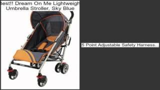 Dream On Me Lightweight Umbrella Stroller, Sky Blue Review