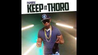 "Papoose ""Keep It Thoro"""