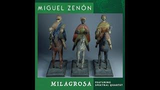 Miguel Zenón (Feat. Spektral Quartet) - Milagrosa