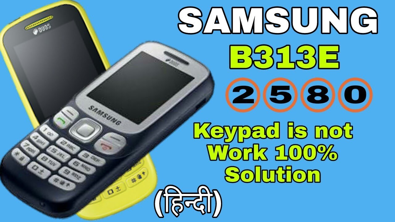 Samsung B313e 2580 keypad not working 100%solution hindi
