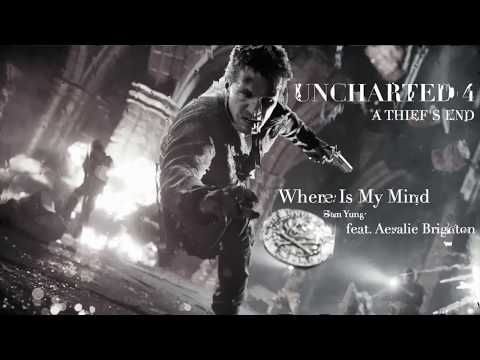 UNCHARTED 4 Trailer Music   Where Is My Mind Extended feat  Aeralie Brighton