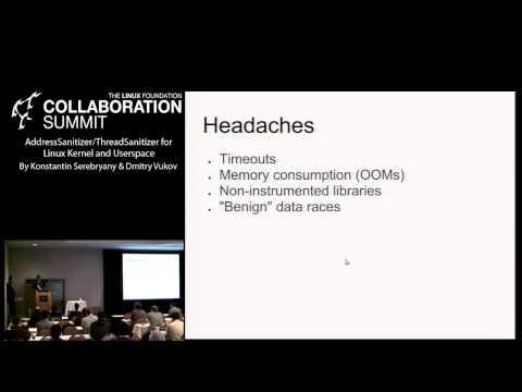 Collaboration Summit 2013 - AddressSanitizer/ThreadSanitizer for Linux Kernel