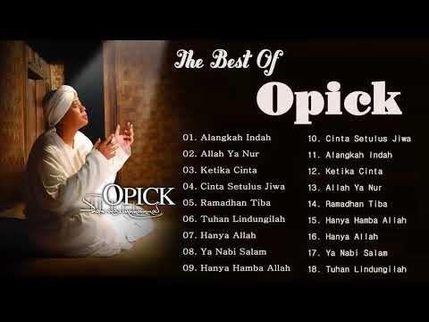 Opick Full Album - Lagu Religi Islam Terbaik Sepanjang Masa - Lagu Indonesia Terbaru 2018