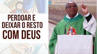 Perdoar e deixar o resto nas mãos de Deus - Padre José Augusto (17/06/19)