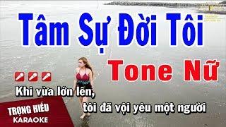 Karaoke Tâm Sự Đời Tôi Tone Nữ Nhạc Sống | Trọng Hiếu