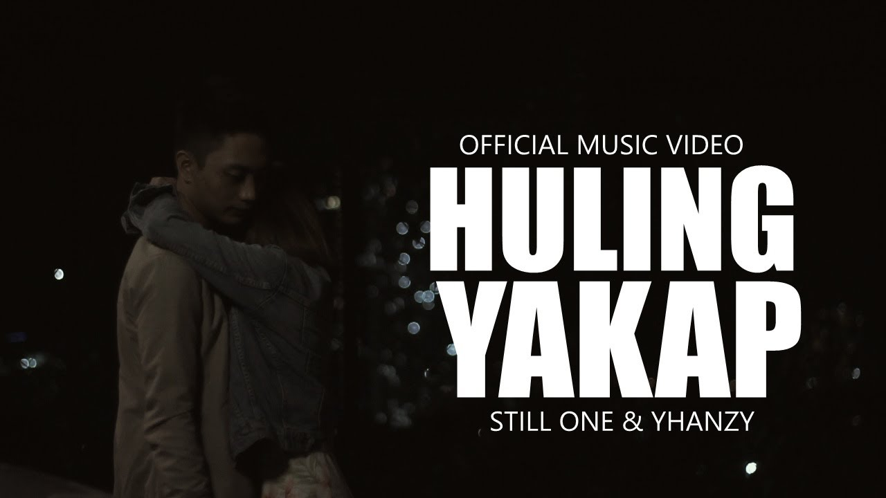 Huling Yakap - Still One & Yhanzy (Official Music Video)