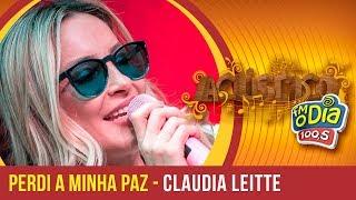 Perdi a Minha Paz -  Claudia Leitte (Acústico FM O Dia)
