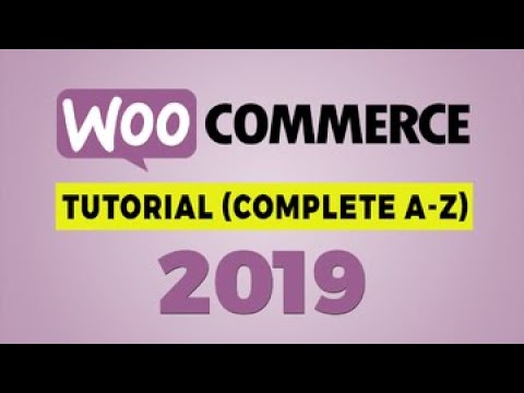 How to Use WooCommerce Plugin 2019 | Complete WordPress Woocommerce Tutorial 2019