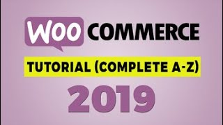 [53.41 MB] How to Use WooCommerce Plugin 2019 | Complete Wordpress Woocommerce Tutorial 2019