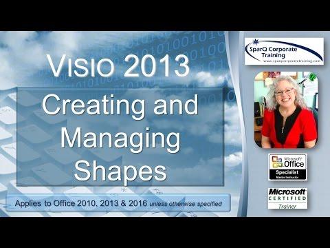Visio 2013 -  Creating and Managing Shapes