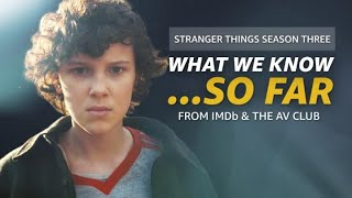 what-we-know-about-stranger-things-season-3-so-far