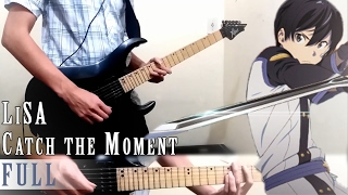 FULL    SAO 劇場版【Catch The Moment】by LiSA (Guitar Cover)