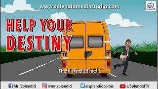 HELP YOUR DESTINY - EPISODE 4 (Splendid Cartoon)