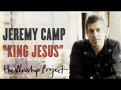 """Jeremy Camp """"King Jesus"""""""