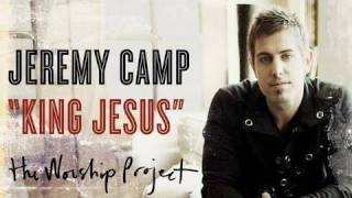 Watch Jeremy Camp King Jesus video
