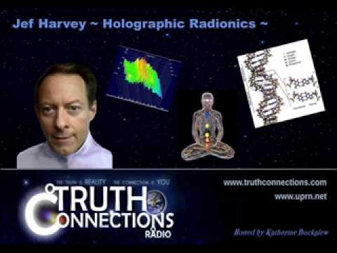 Jef Harvey: Holographic Radionics - Truth Connections
