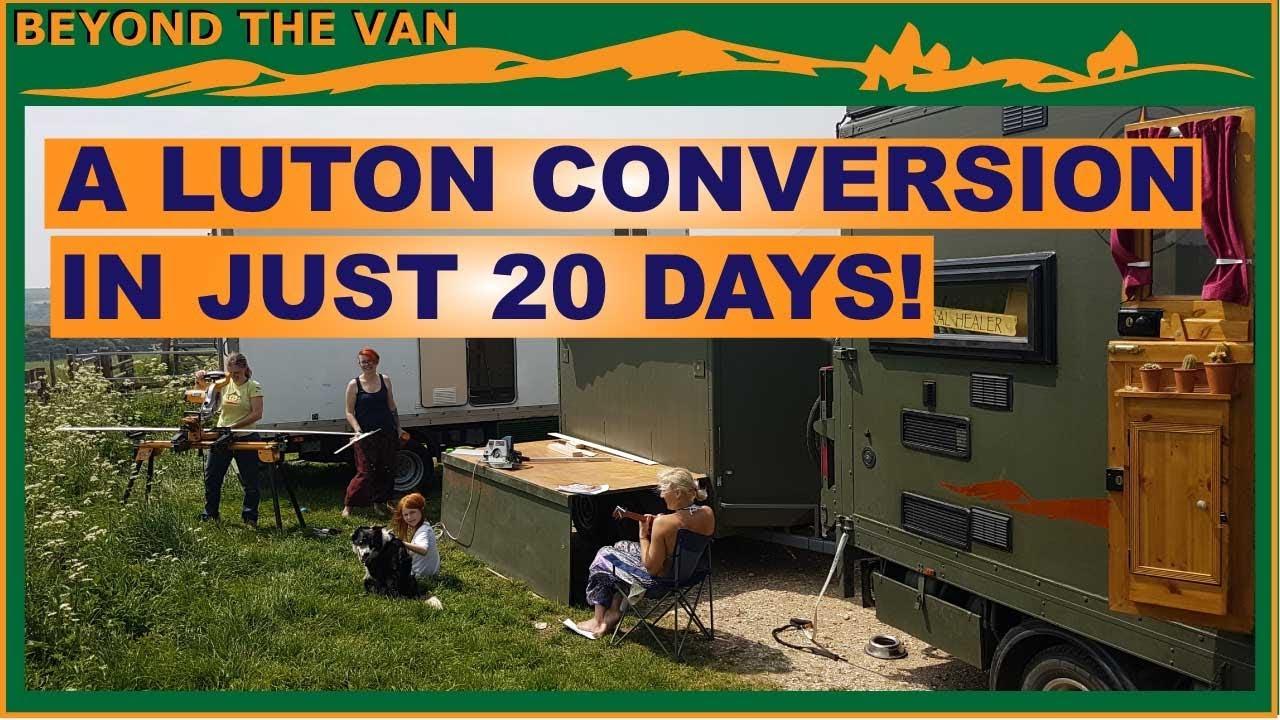 A Luton box van conversion in just 20 days! Van Tour!