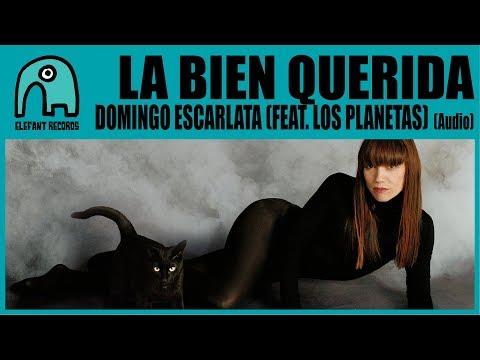 LA BIEN QUERIDA feat. LOS PLANETAS - Domingo Escarlata [Audio] mp3
