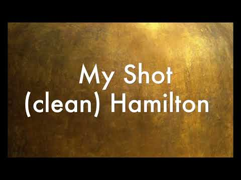 My Shot (clean) Hamilton
