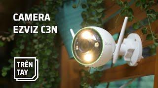 Trên tay camera ngoài trời EZVIZ C3N