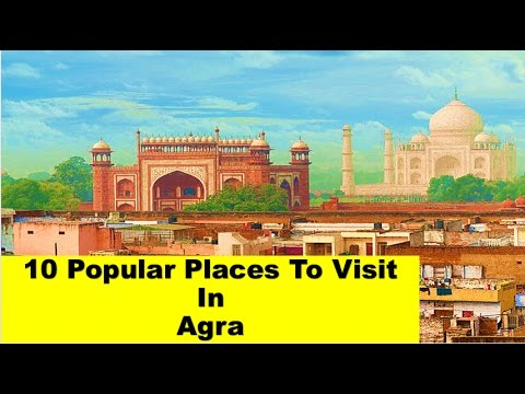 10 Popular Places To Visit In Agra