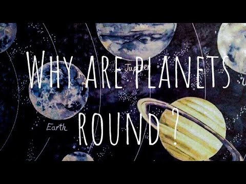 #RACE2SPACE2019 - Why are planets round ?
