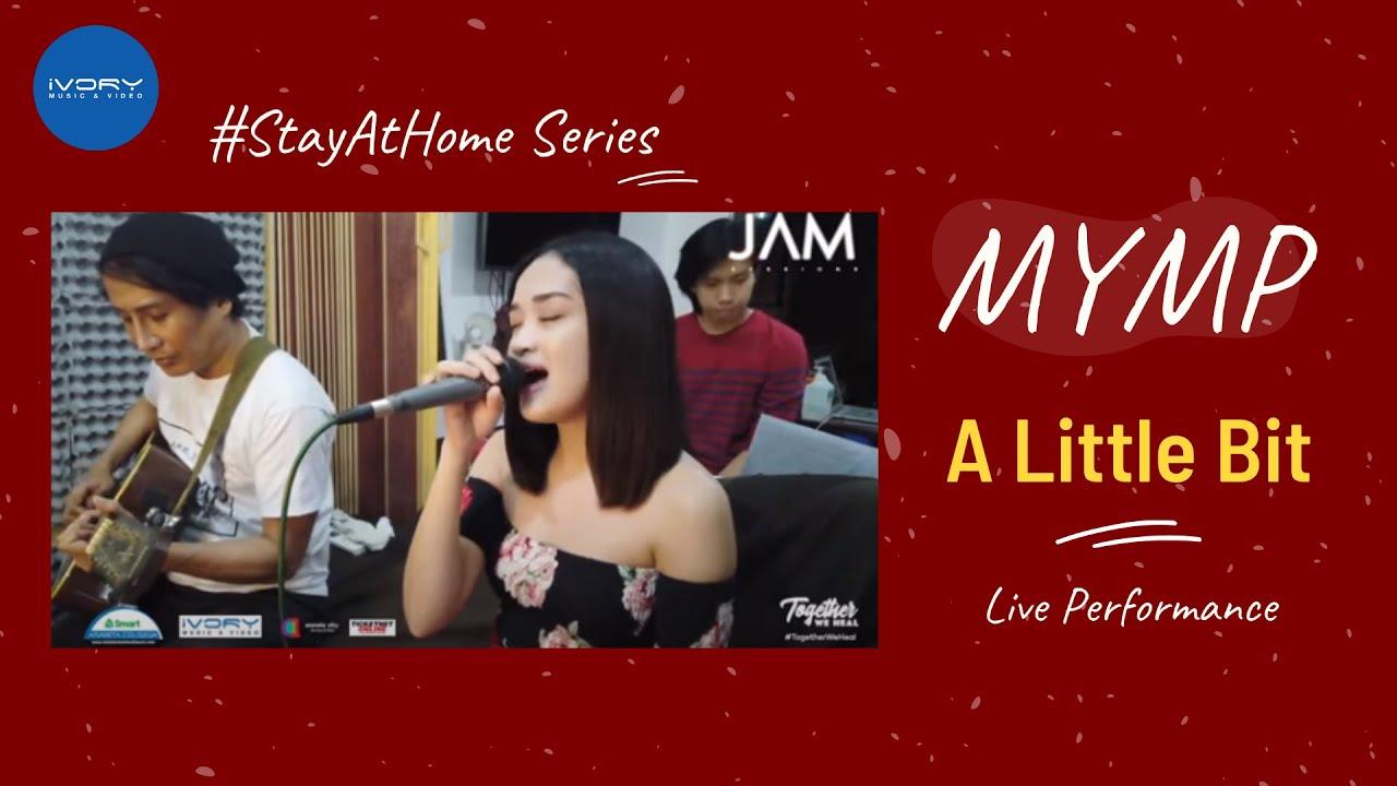 #StayAtHome: MYMP - A LIttle Bit (Live Performance)