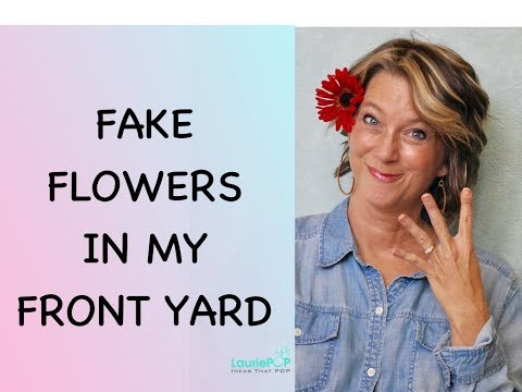 How to Fake Flower Arrangements in  Front Yard - Four Things I Learned