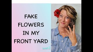 How To Fake Flower Arrangements In Front Yard Four Things I Learned