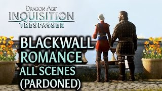 Dragon Age: Inquisition - Trespasser DLC - Blackwall Romance (all scenes, pardoned)