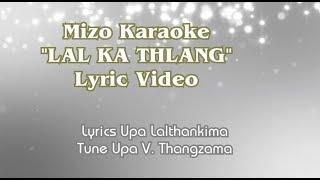 """Mizo Karaoke """"LAL KA THLANG"""" Lyric Video"""
