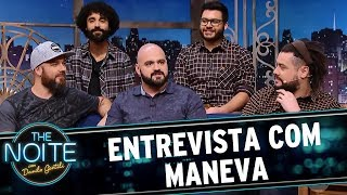 Entrevista com Maneva | The Noite (18/07/17)