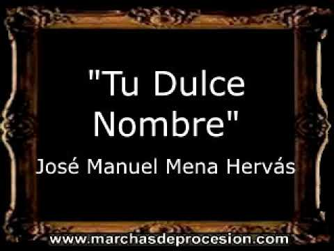 Tu Dulce Nombre - José Manuel Mena Hervás [AM]