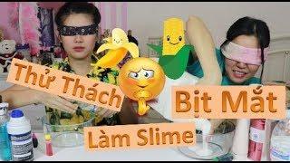 Thử Thách Bịt Mắt Làm Slime Với Pu Chuối - Phần 1 - Không Nên Khinh Địch