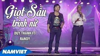 Giọt Sầu Trinh Nữ - Duy Thanh ft Randy (MV OFFICIAL)