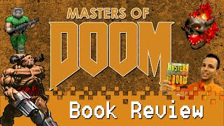 Masters of Doom Book Review, a history of Doom and Id Software