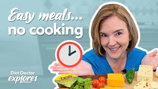 How to create simple no-cook meals – Diet Doctor Explores