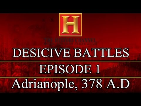 Decisive Battles - Episode 1 - Adrianople, 378 A.D.