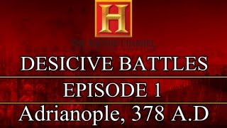 Decisive Battles - Episode 1 - Adrianople, 378 A.D.