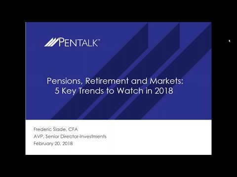 PENTalk   Pensions, Retirement and Markets  5 Key Trends to Watch in 2018