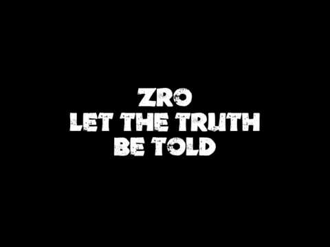 Zro Let The Truth Be Told Youtube