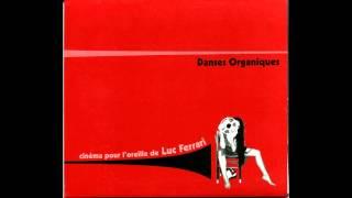 Luc Ferrari - Danses Organiques (Pt. 4)